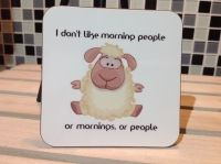 Sheep Hardboard Coaster - I Don't Like morning people ...