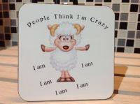 Sheep Hardboard Coaster - People think I'm crazy ... I am